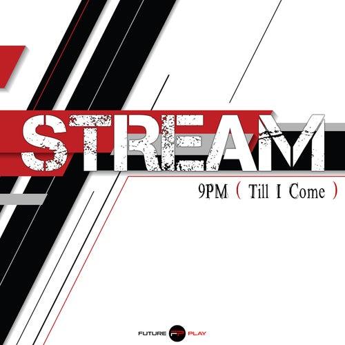 9PM (Till I Come) (Radio Edit) by Stream
