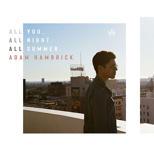 All You, All Night, All Summer by Adam Hambrick