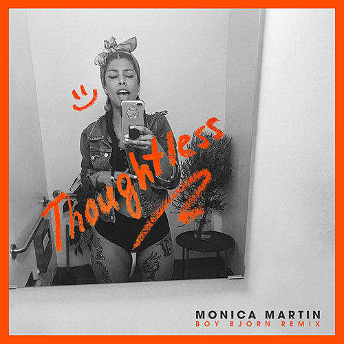 Thoughtless (Boy Bjorn Remix) by Monica Martin