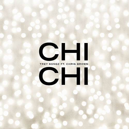 Chi Chi (feat. Chris Brown) de Trey Songz