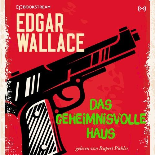 Das geheimnisvolle Haus (Edgar Wallace 17) von Edgar Wallace
