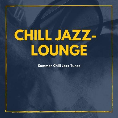Summer Jazz Chill Tunes von Chill Jazz-Lounge