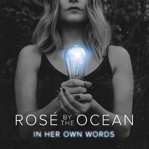 Rosé by the Ocean by In Her Own Words