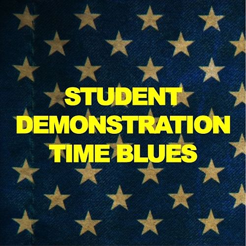 Student Demonstration Time Blues de Various Artists