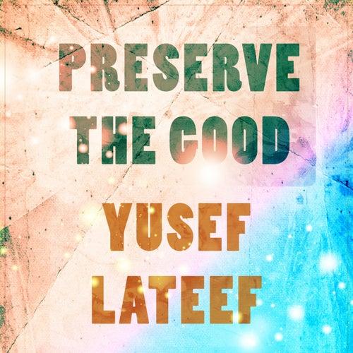 Preserve The Good de Yusef Lateef