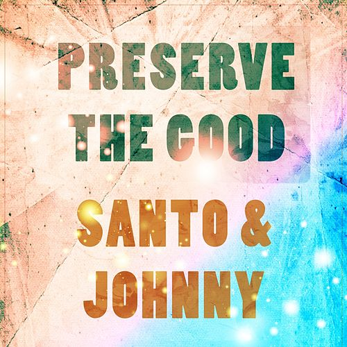 Preserve The Good di Santo and Johnny