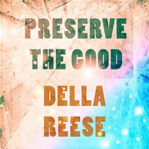 Preserve The Good von Della Reese