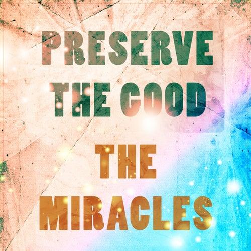 Preserve The Good de The Miracles