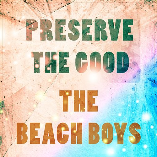Preserve The Good von The Beach Boys