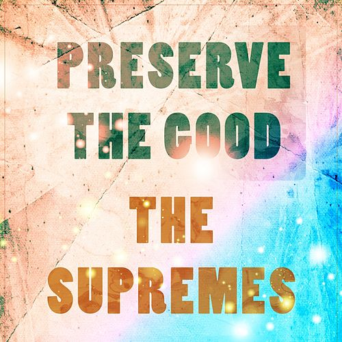 Preserve The Good von The Supremes