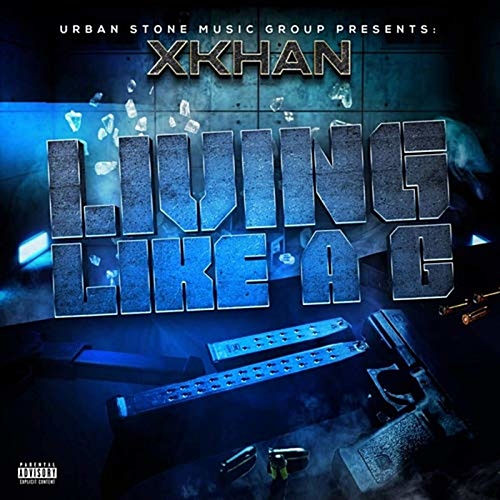 Living Like A G by X Khan