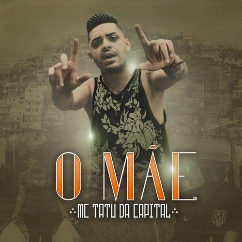 O M??e by Mc Tatu da Capital