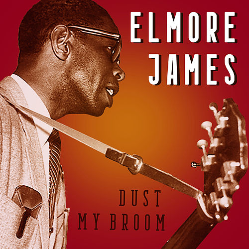 Dust My Broom de Elmore James