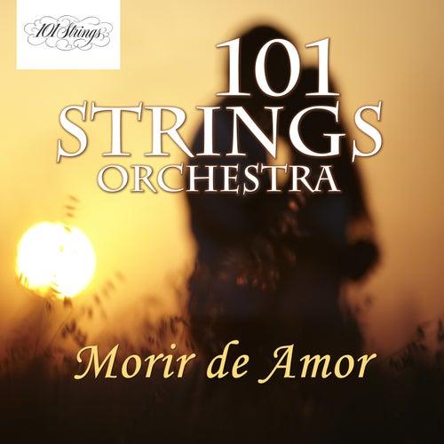 Morir de Amor de 101 Strings Orchestra