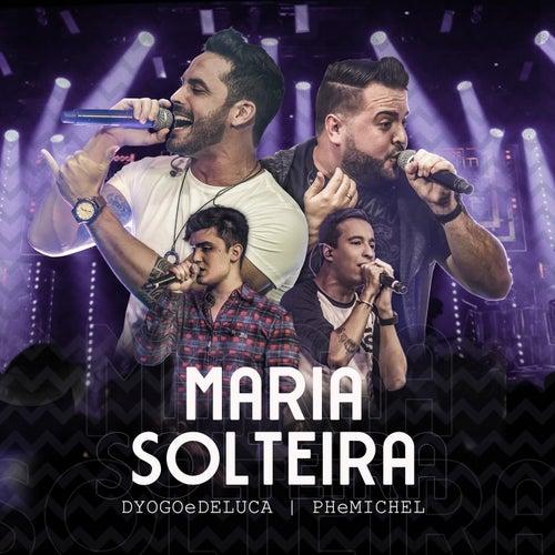Maria Solteira (Ao Vivo) de Dyogo e Deluca