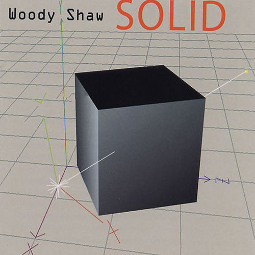 Solid by Woody Shaw