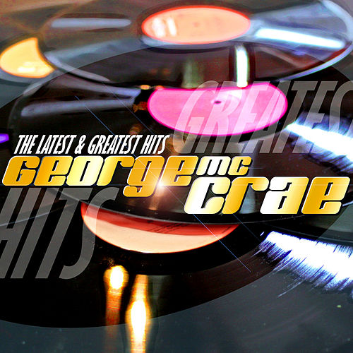 George McCrae Latest & Greatest Hits von George McCrae