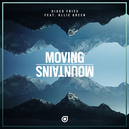 Moving Mountains von Disco Fries