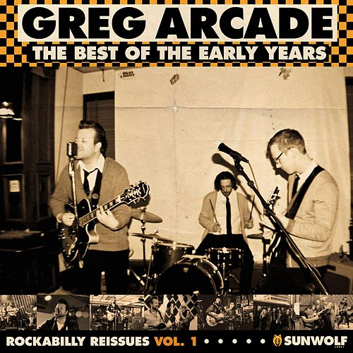 Rockabilly Reissues, Vol. 1: The Best of the Early Years by Greg Arcade