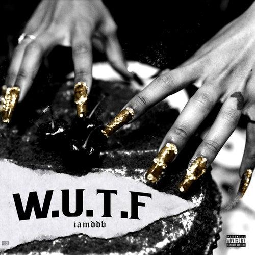 Wokeuptoflexxx (WUTF) de Iamddb