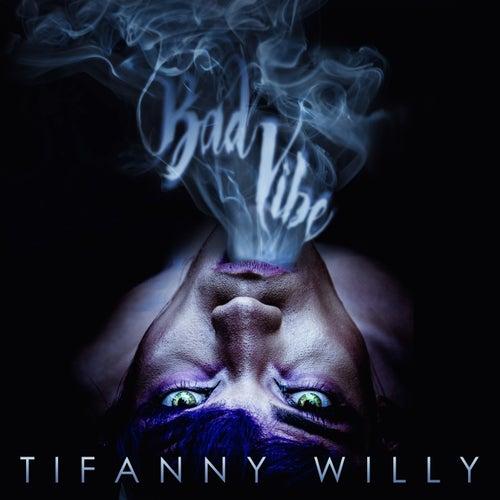 Bad Vibe von Tifanny willy