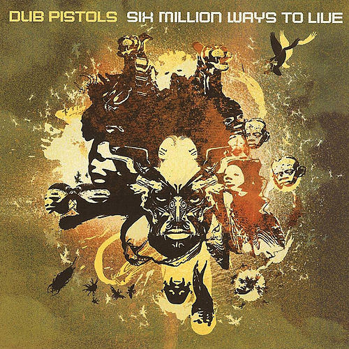 Six Million Ways to Live von Dub Pistols