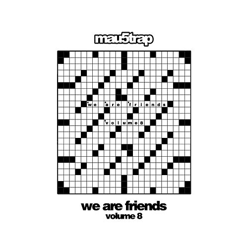 We Are Friends, Vol. 8 von Various Artists
