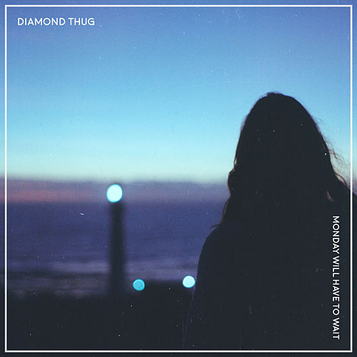 Monday Will Have to Wait by Diamond Thug