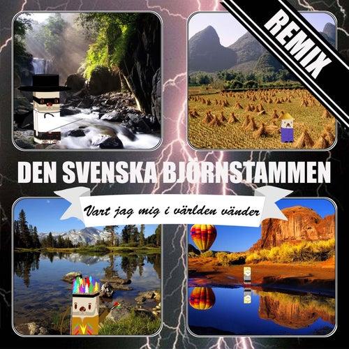 Vart jag mig i världen vänder (Remixes) by Den svenska björnstammen