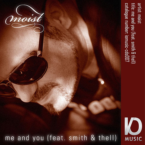 Me and You by Moist