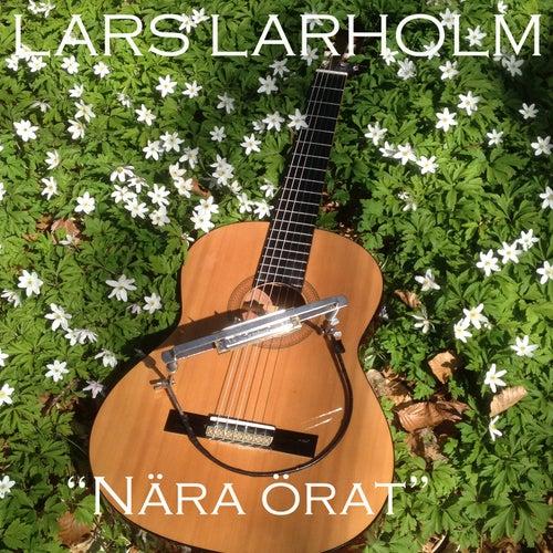 Nära Örat von Lars Larholm