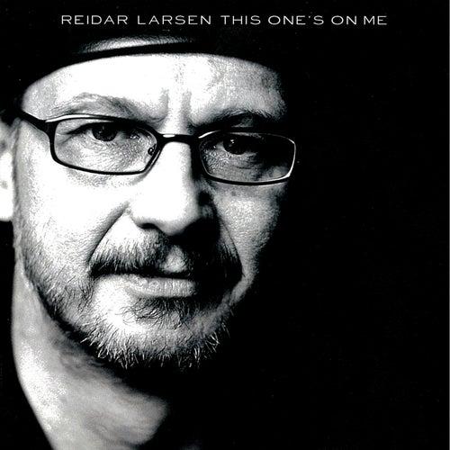 This One's on Me by Reidar Larsen