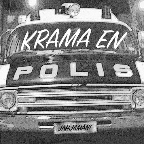 Krama en Polis von Jahjamän!