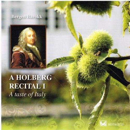 Holberg Recital 1: A Taste of Italy de Bergen Barokk
