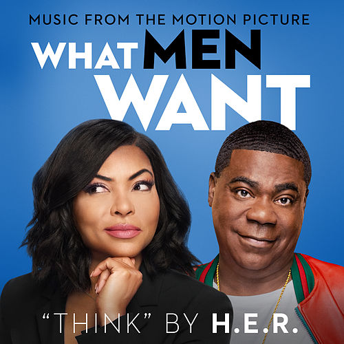 Think (From the Motion Picture 'What Men Want') by H.E.R.