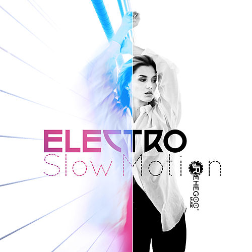 Electro Slow Motion: Best Electronic Lounge Vibes von Various Artists