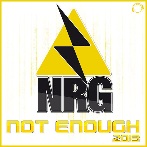 Not Enough 2013 by N.R.G.