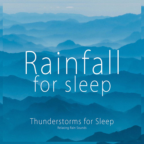 Thunderstorms for Sleep [Cognitive Energy] by Rainfall For