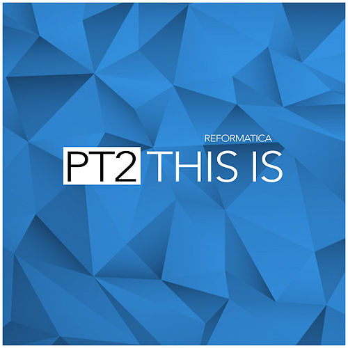 This Is Reformatica, Pt.2 - EP by Various Artists