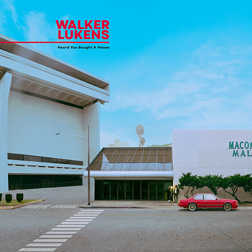 Heard You Bought a House by Walker Lukens