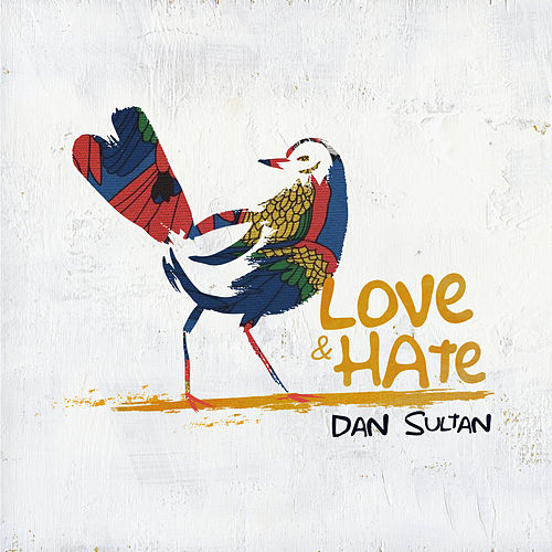 Love & Hate von Dan Sultan