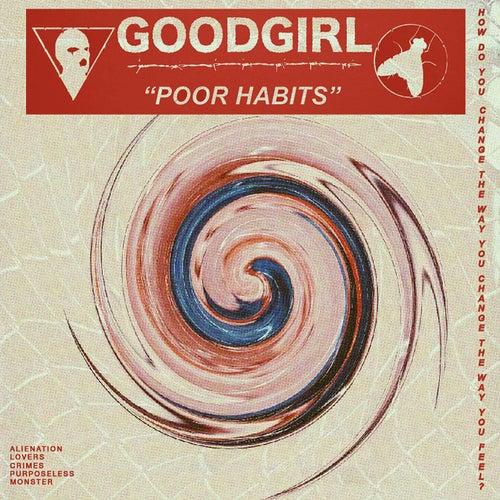 Poor Habits by Good Girl