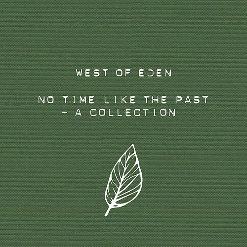 No Time Like the Past von West Of Eden