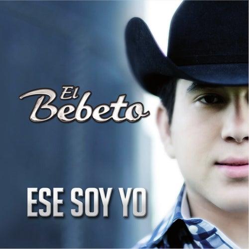 Ese Soy Yo de El Bebeto