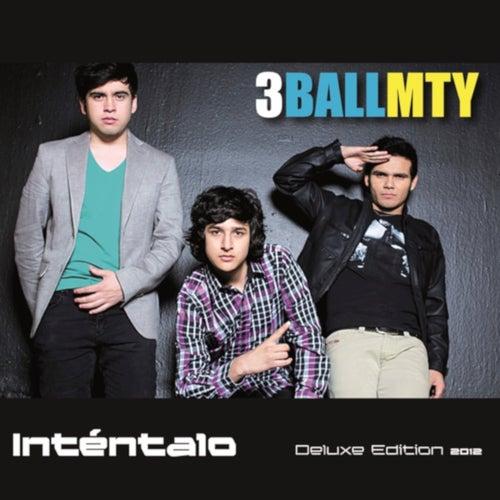 Inténtalo (Deluxe Edition) de 3BallMTY