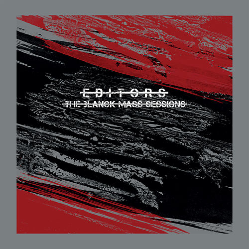 The Blanck Mass Sessions di Editors