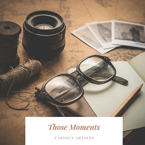 Those Moments von Various Artists