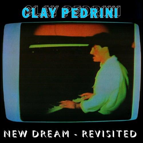 New Dream (Revisited) de Clay Pedrini