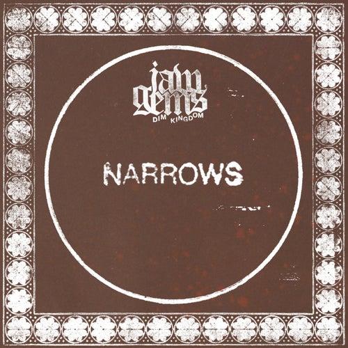 Narrows by Jaw Gems