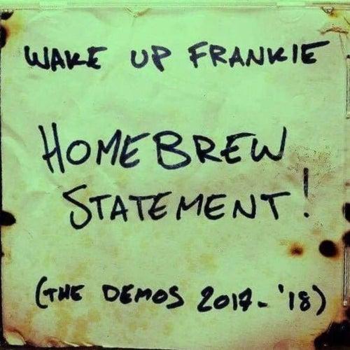 Homebrew Statement! (The Demos 2017-2018) by Wake up Frankie